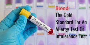 Blood-The-Gold-Standard-For-An-Allergy-Test-Or-Intolerance-Test